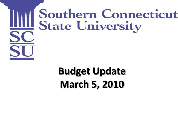 Budget update march 5 2010