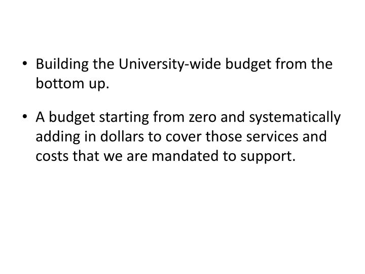 Building the University-wide budget from the bottom up.