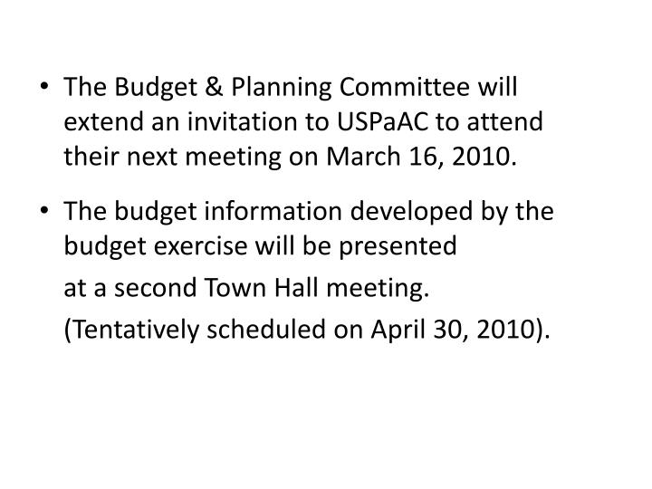 The Budget & Planning Committee will extend an invitation to USPaAC to attend their next meeting on March 16, 2010.