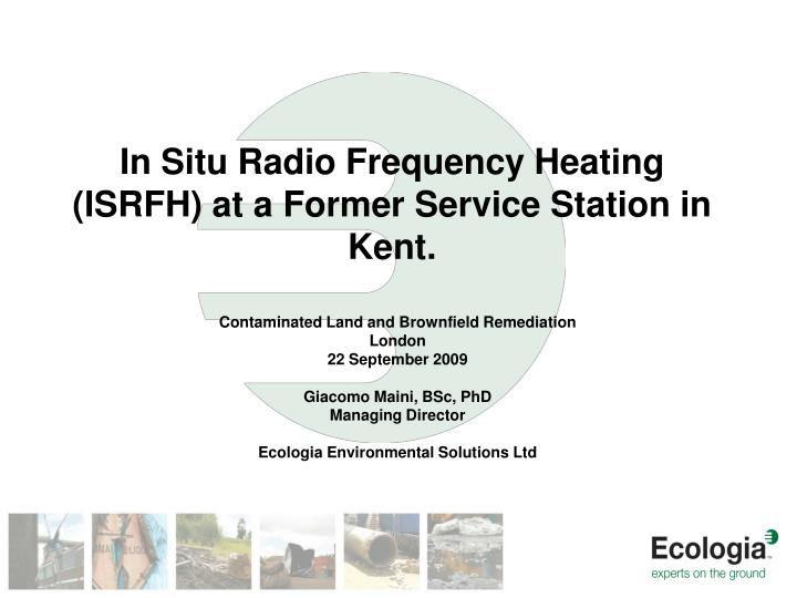 In situ radio frequency heating isrfh at a former service station in kent