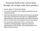 financing biodiversity conservation through sale of high value forest products
