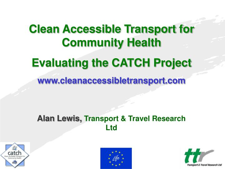 Clean Accessible Transport for Community Health