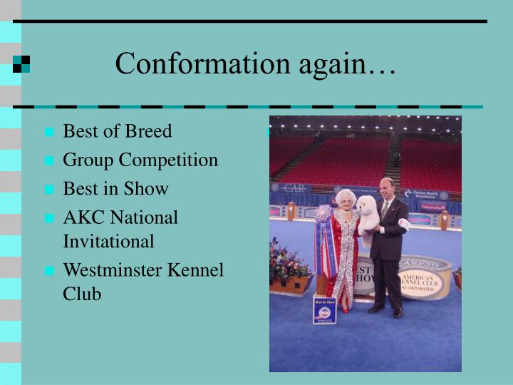 Conformation again…
