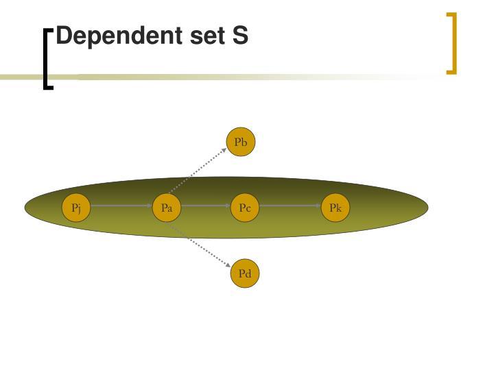 Dependent set S