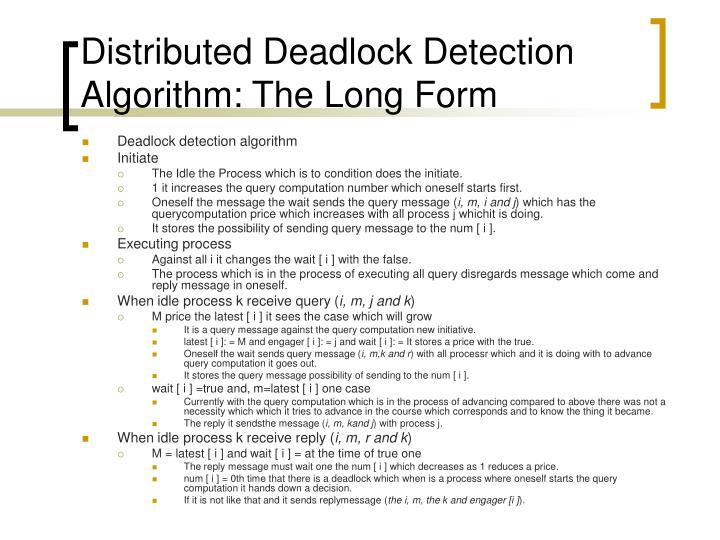 Distributed Deadlock Detection Algorithm: The Long Form