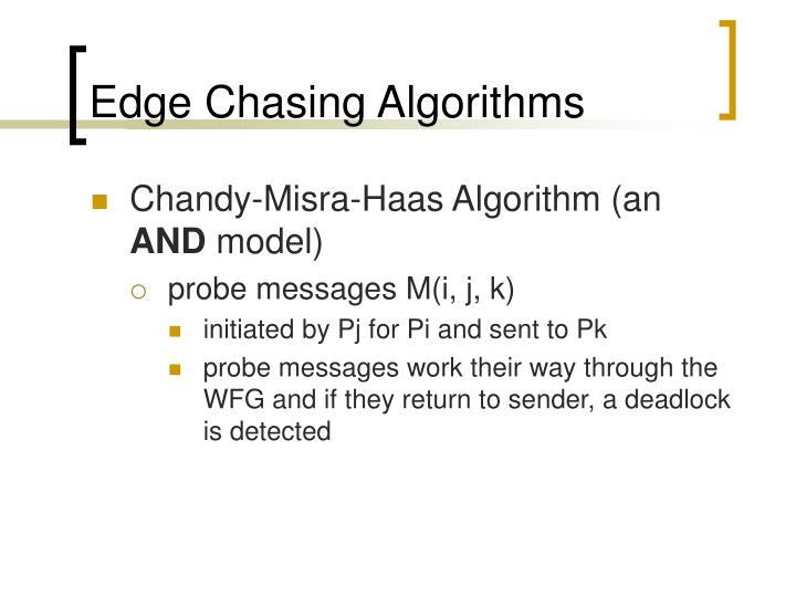 Edge Chasing Algorithms