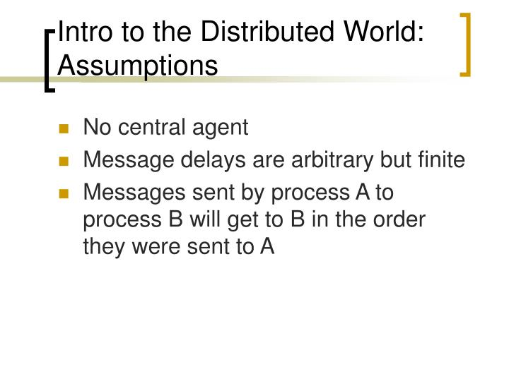 Intro to the Distributed World: Assumptions