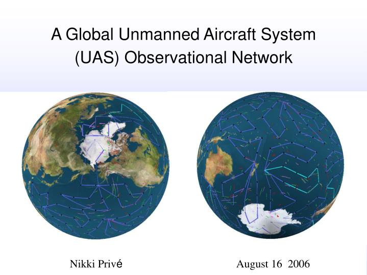 A global unmanned aircraft system uas observational network
