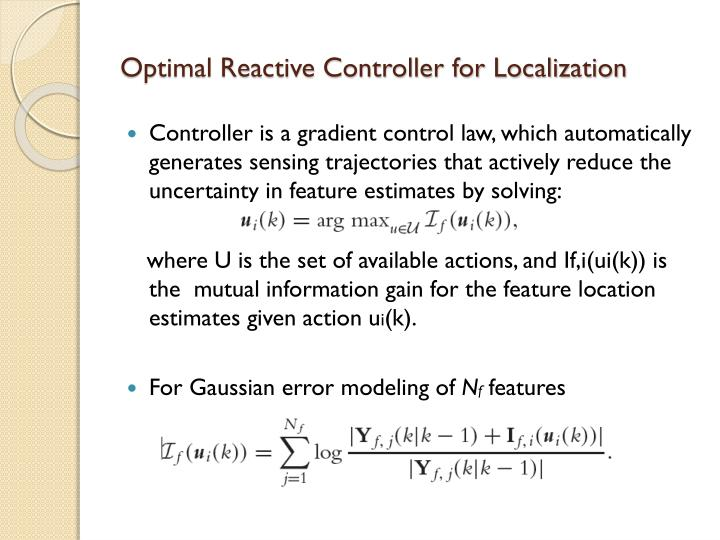 Optimal Reactive Controller for Localization