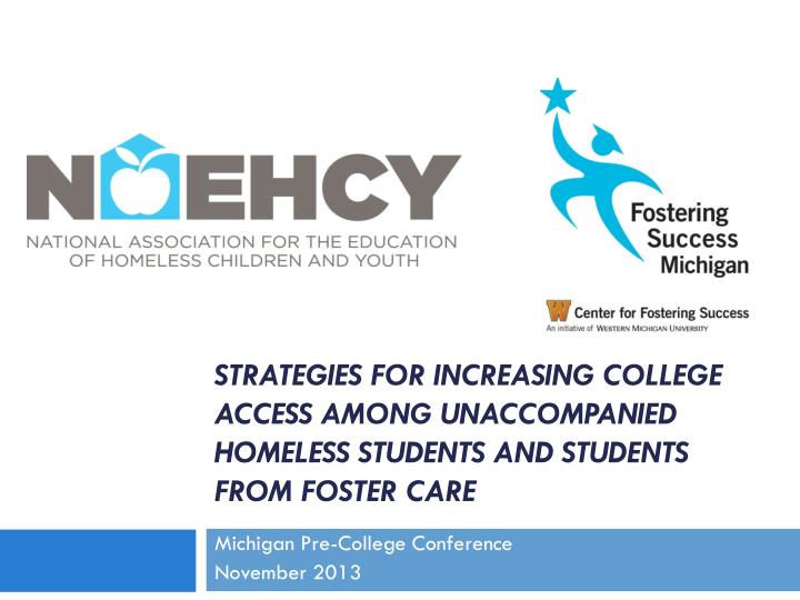 Strategies for increasing college access among unaccompanied homeless students and students from fos...