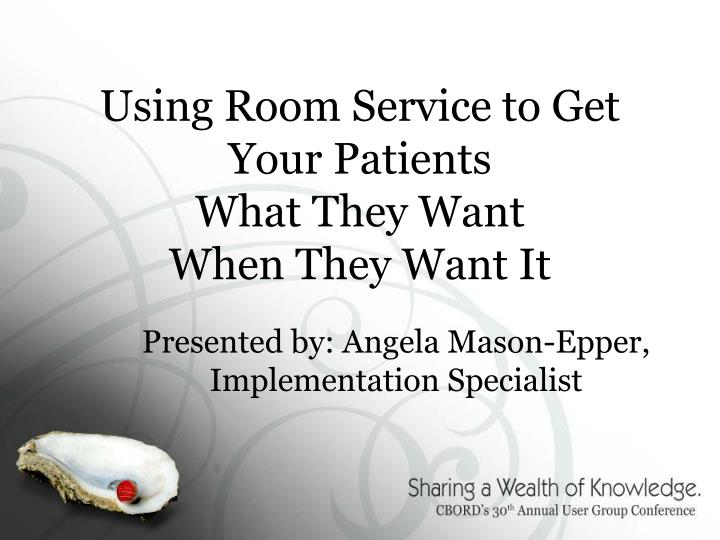 Using room service to get your patients what they want when they want it