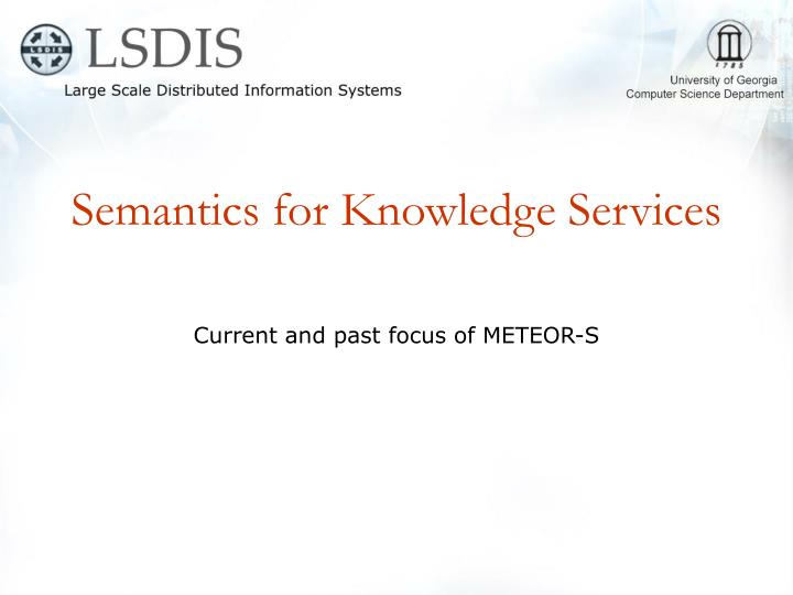 Semantics for Knowledge Services