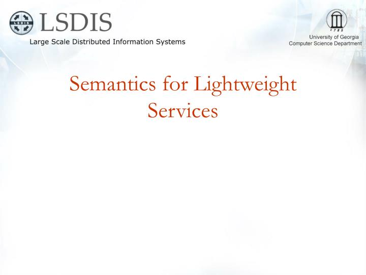 Semantics for Lightweight Services