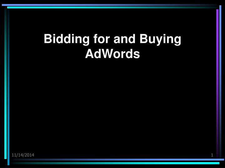 Bidding for and buying adwords