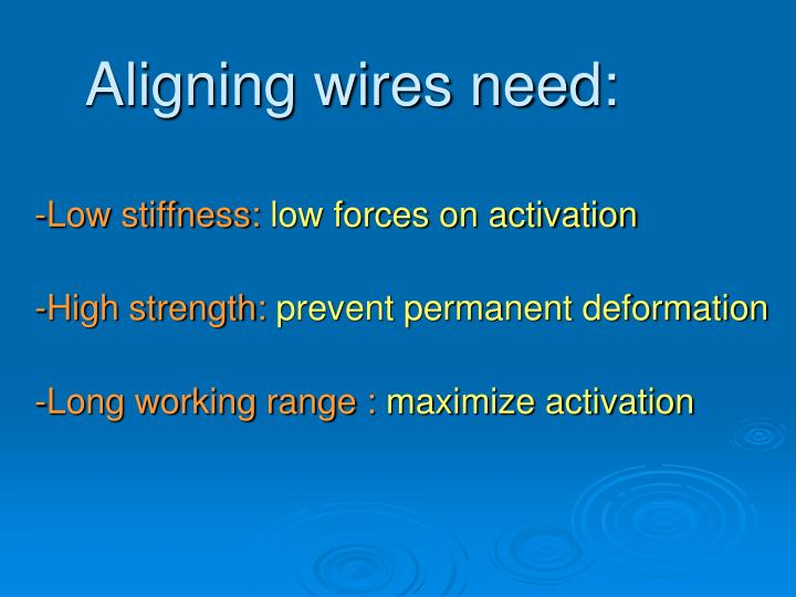 Aligning wires need: