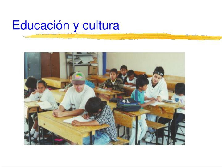 Educación y cultura