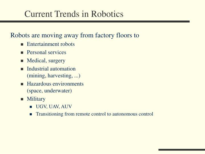 Current trends in robotics