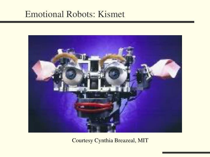 Emotional Robots: Kismet