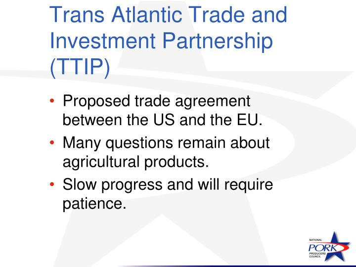 Trans Atlantic Trade and Investment Partnership (TTIP)