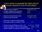 como calcular la capacidad seis sigma para un proceso equivale a la zst de corto plazo1