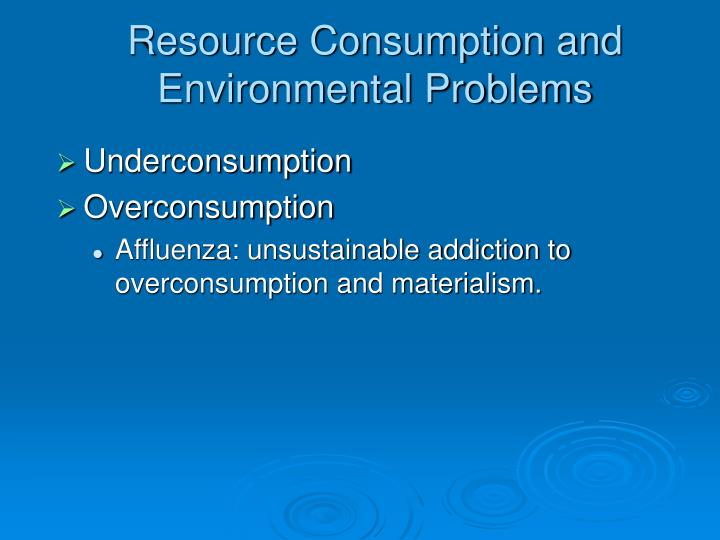 Resource Consumption and Environmental Problems
