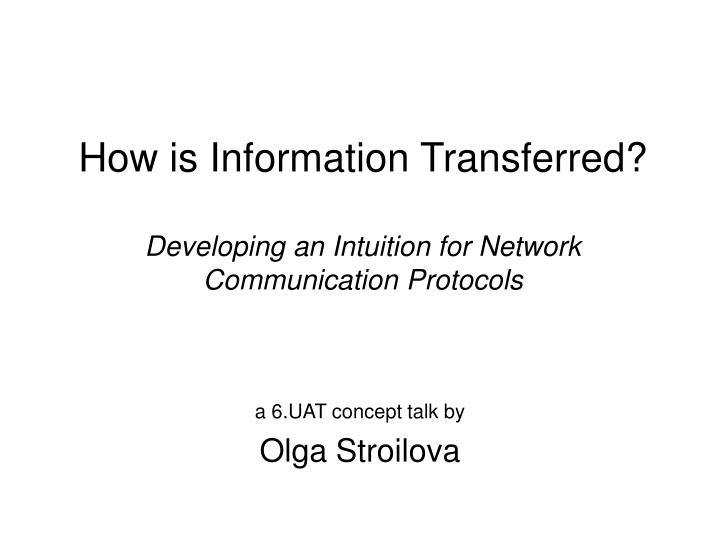 How is information transferred developing an intuition for network communication protocols