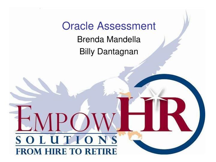 Oracle assessment brenda mandella billy dantagnan