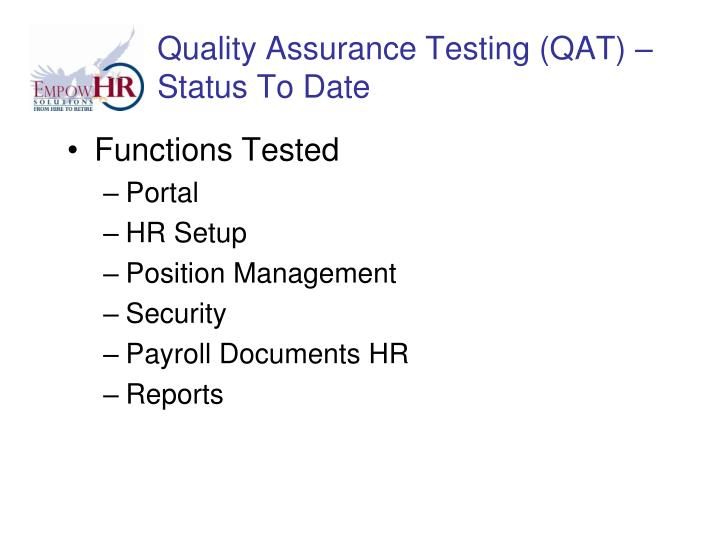 Quality Assurance Testing (QAT) – Status To Date