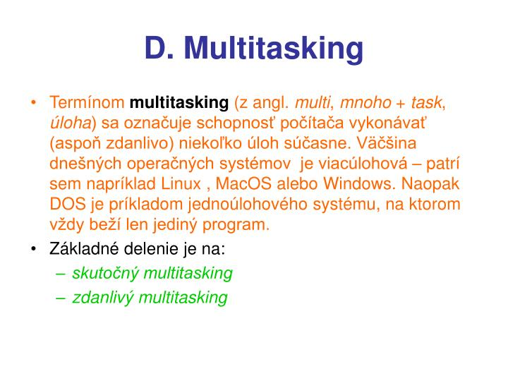 D. Multitasking