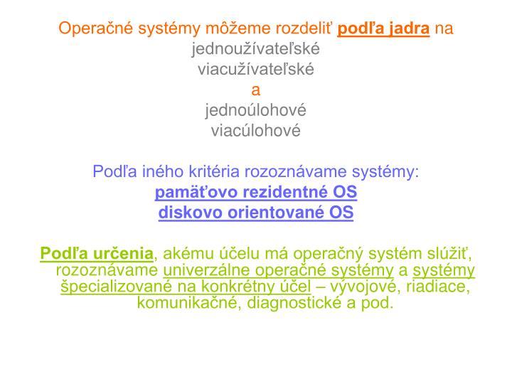 Operačné systémy môžeme rozdeliť