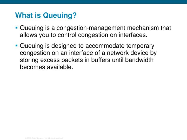 What is Queuing?