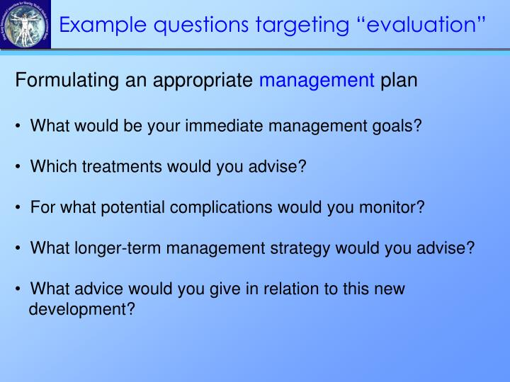 "Example questions targeting ""evaluation"""
