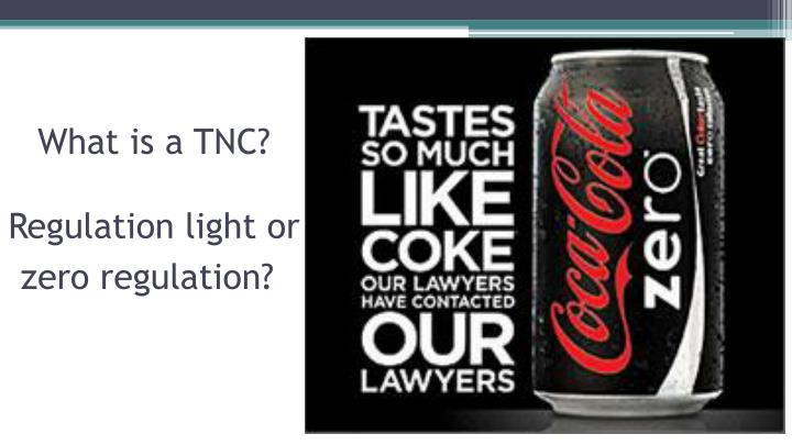 What is a TNC?