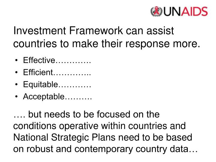 Investment Framework can assist countries to make their response more.