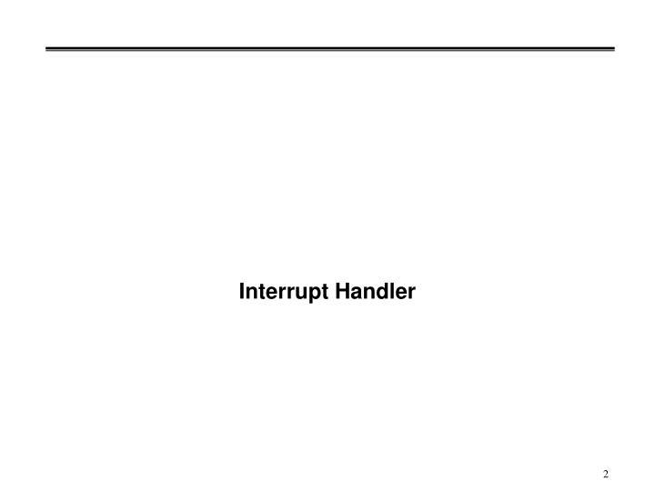 Interrupt handler
