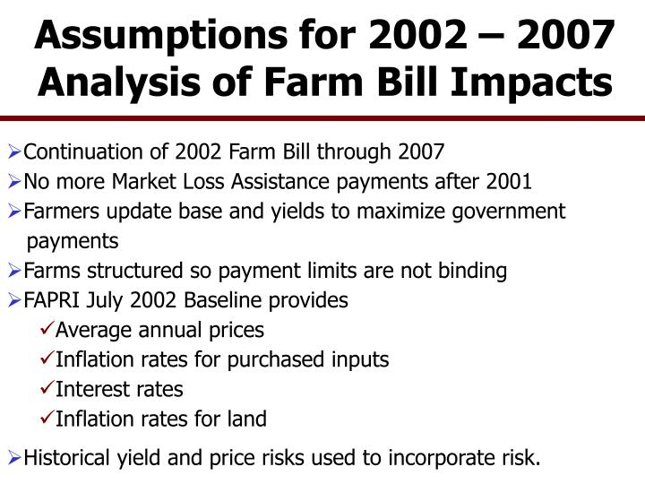Assumptions for 2002 2007 analysis of farm bill impacts