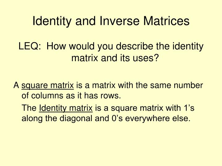Identity and Inverse Matrices