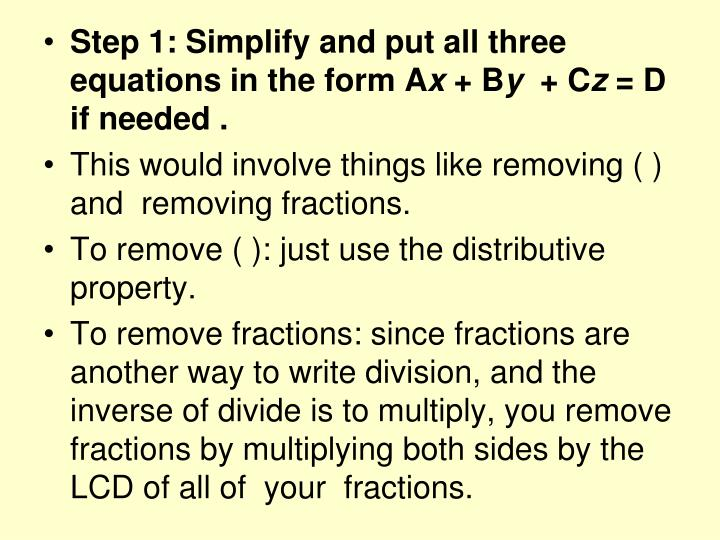 Step 1: Simplify and put all three equations in the form A