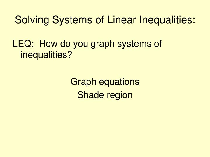 Solving Systems of Linear Inequalities: