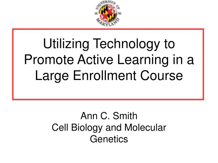 utilizing technology to promote active learning in a large enrollment course