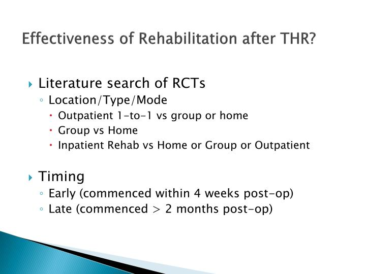 Effectiveness of Rehabilitation after THR?