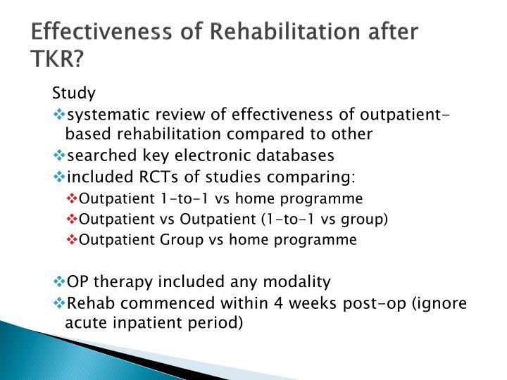 Effectiveness of Rehabilitation after TKR?