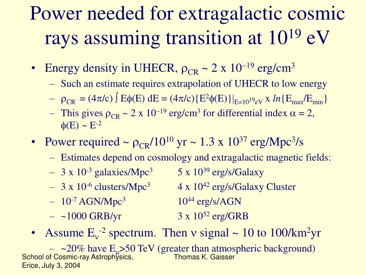 Power needed for extragalactic cosmic rays assuming transition at 10