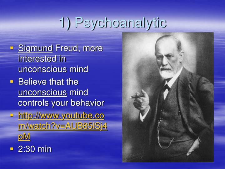 1) Psychoanalytic