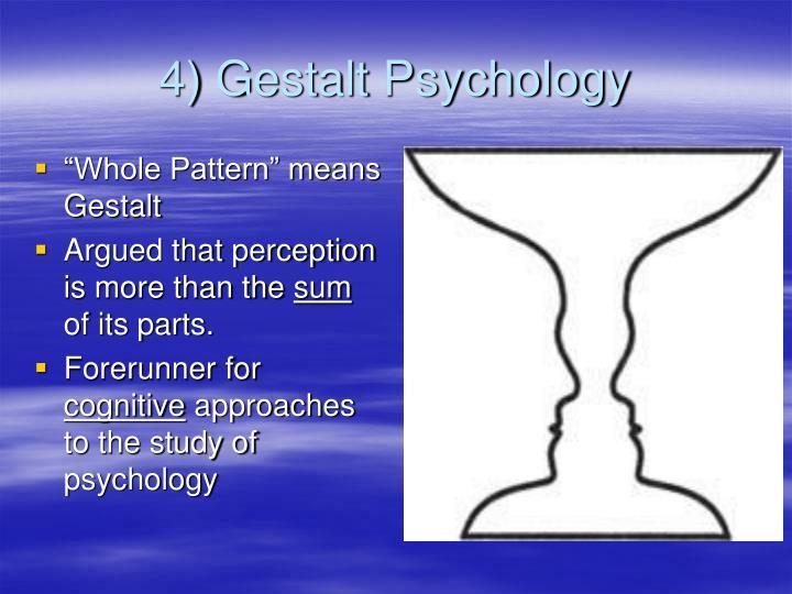 4) Gestalt Psychology