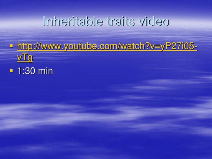 Inheritable traits video