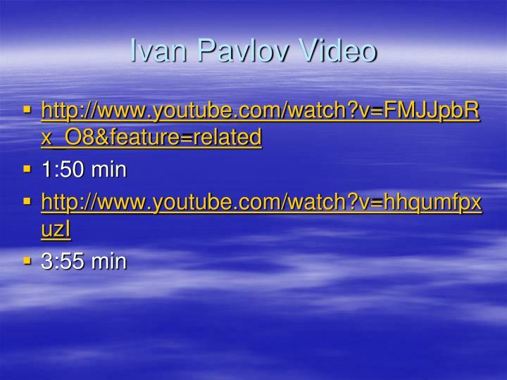 Ivan Pavlov Video