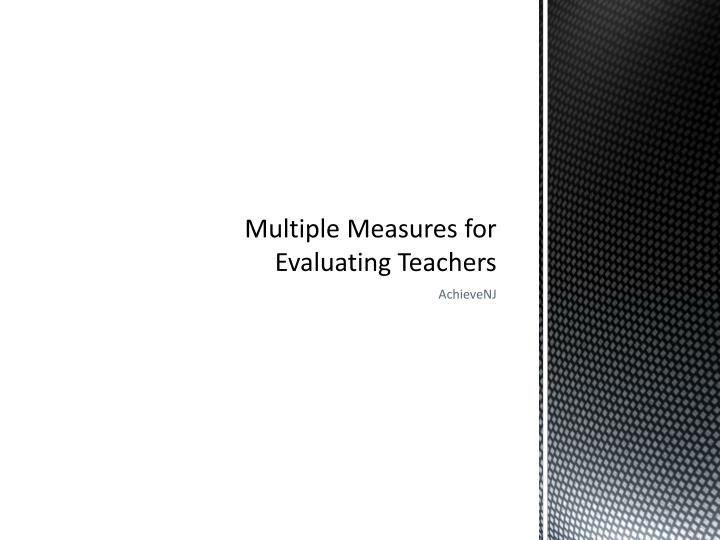 Multiple Measures for Evaluating Teachers