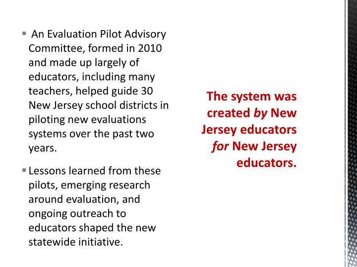 The system was created by new jersey educators for new jersey educators