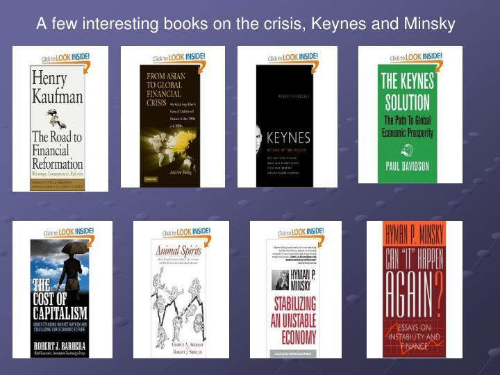 A few interesting books on the crisis, Keynes and Minsky